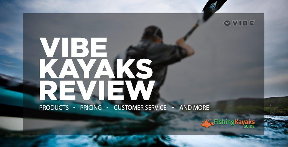 Vibe Kayaks Review